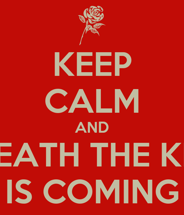 KEEP CALM AND DEATH THE KID IS COMING