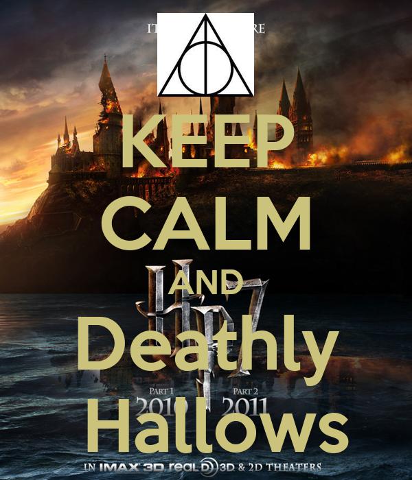KEEP CALM AND Deathly  Hallows
