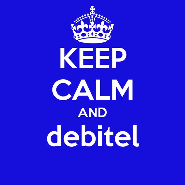 KEEP CALM AND debitel