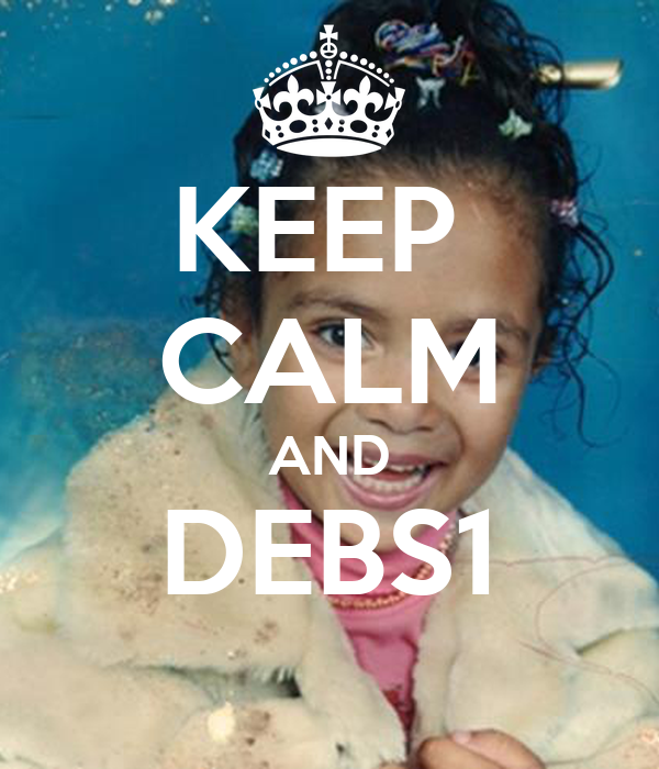 KEEP  CALM AND DEBS1