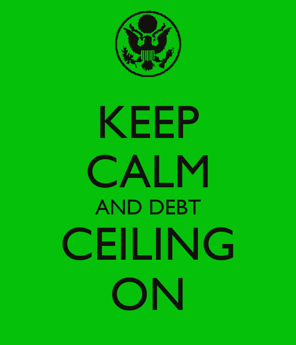 KEEP CALM AND DEBT CEILING ON