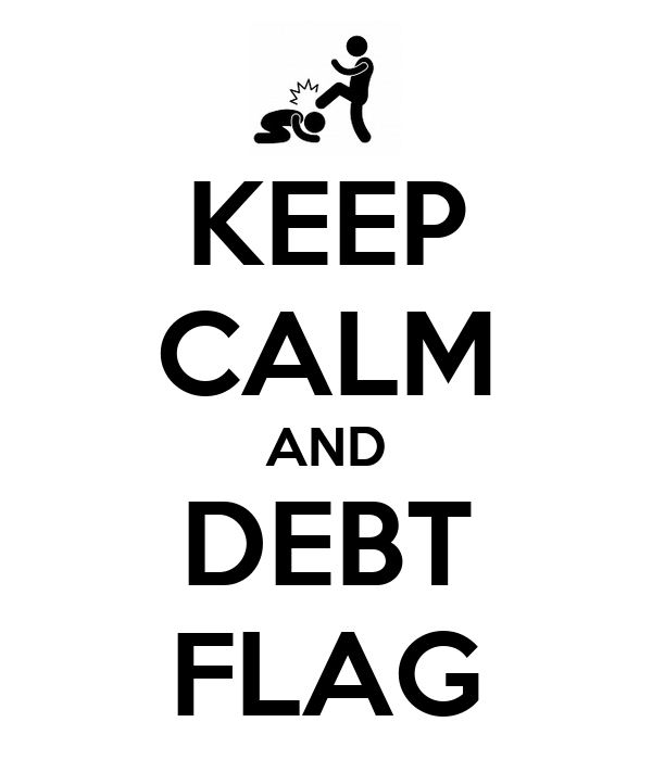 KEEP CALM AND DEBT FLAG