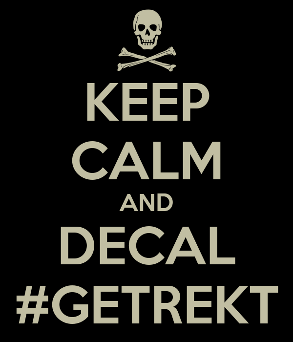 KEEP CALM AND DECAL #GETREKT