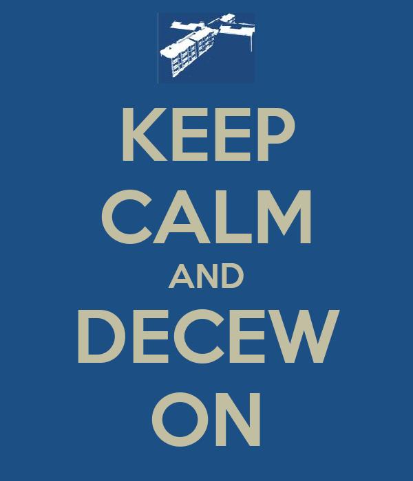 KEEP CALM AND DECEW ON