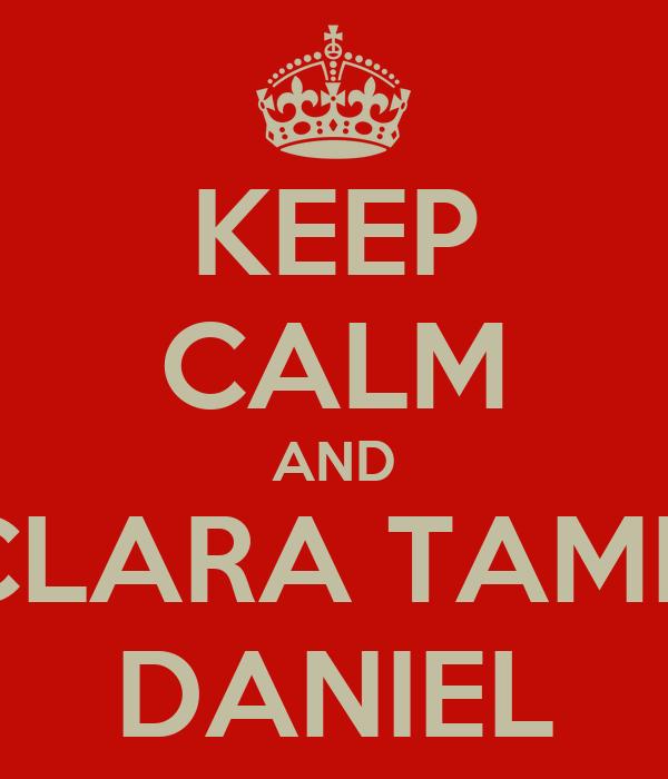 KEEP CALM AND DECLARA TAMBÉM DANIEL