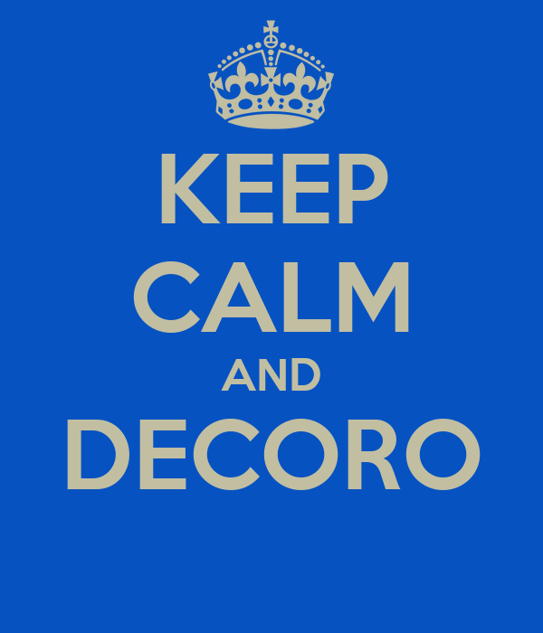 KEEP CALM AND DECORO