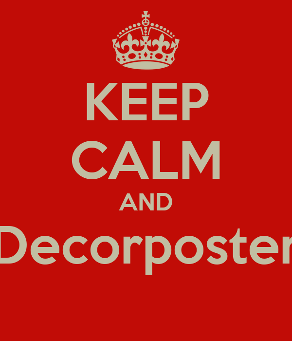 KEEP CALM AND Decorposter