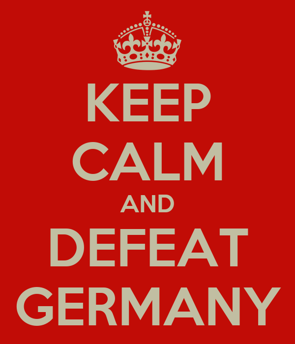 KEEP CALM AND DEFEAT GERMANY