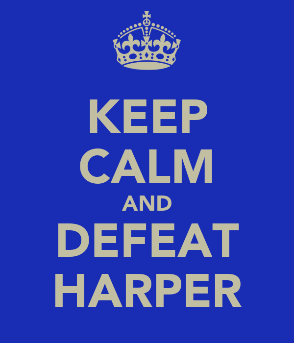 KEEP CALM AND DEFEAT HARPER