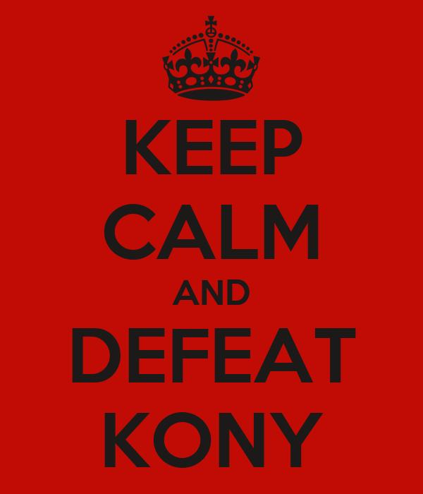KEEP CALM AND DEFEAT KONY