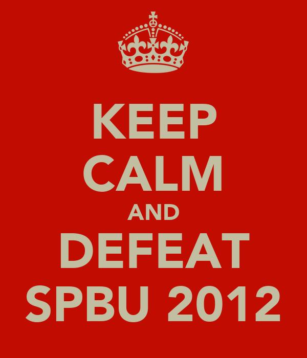 KEEP CALM AND DEFEAT SPBU 2012