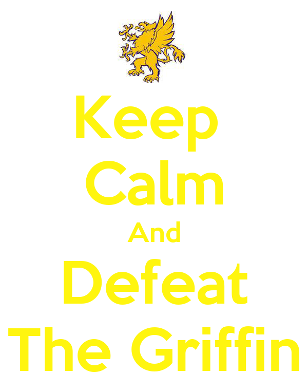 Keep  Calm And Defeat The Griffin