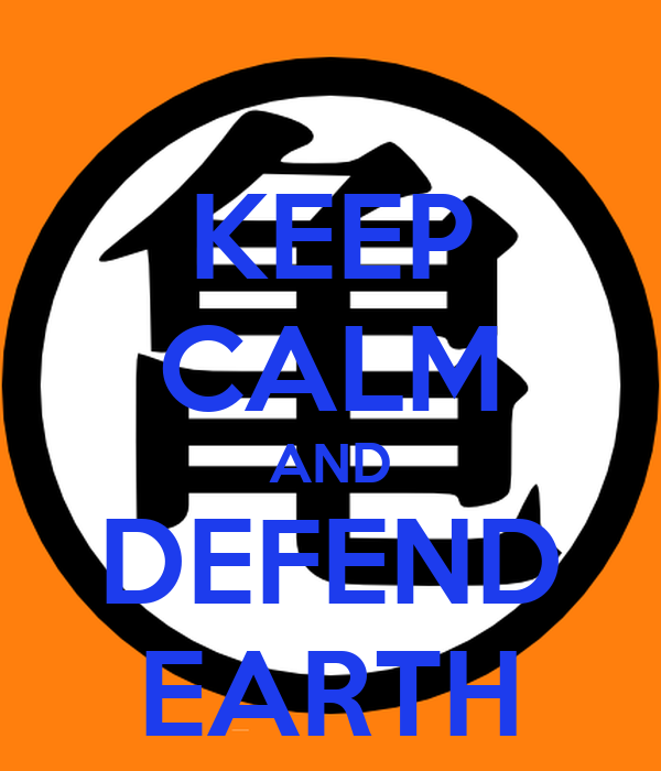 KEEP CALM AND DEFEND EARTH