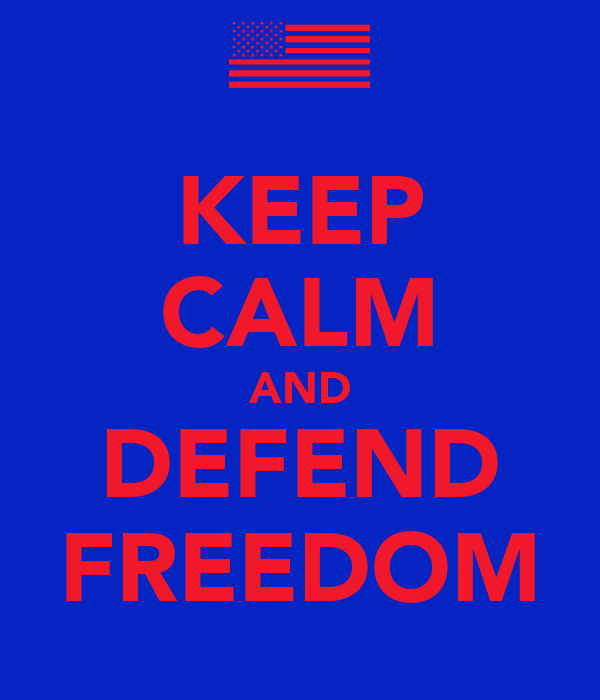 KEEP CALM AND DEFEND FREEDOM