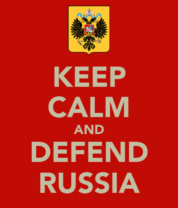 KEEP CALM AND DEFEND RUSSIA