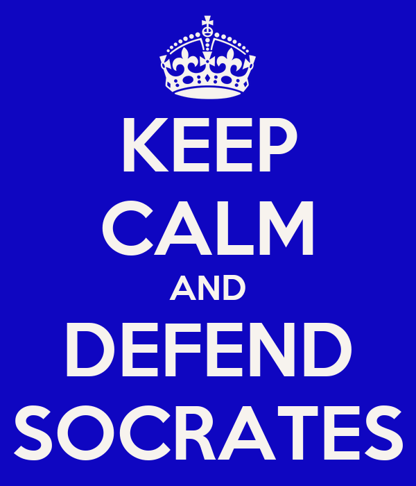 KEEP CALM AND DEFEND SOCRATES