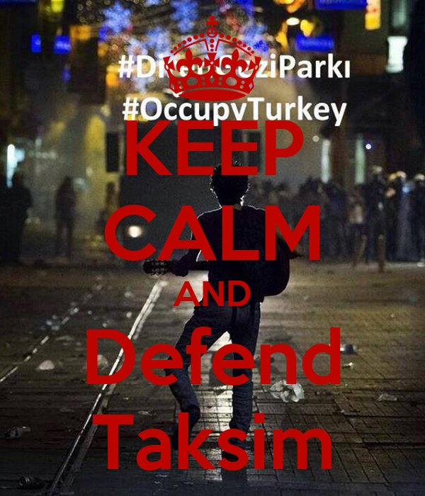 KEEP CALM AND Defend Taksim
