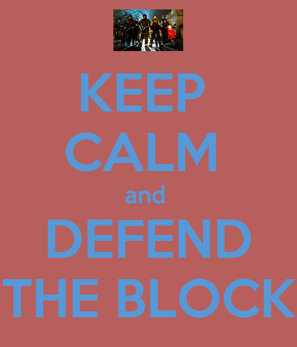 KEEP  CALM  and  DEFEND THE BLOCK