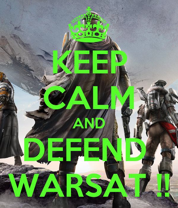 KEEP CALM AND DEFEND  WARSAT !!