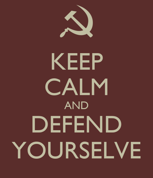 KEEP CALM AND DEFEND YOURSELVE