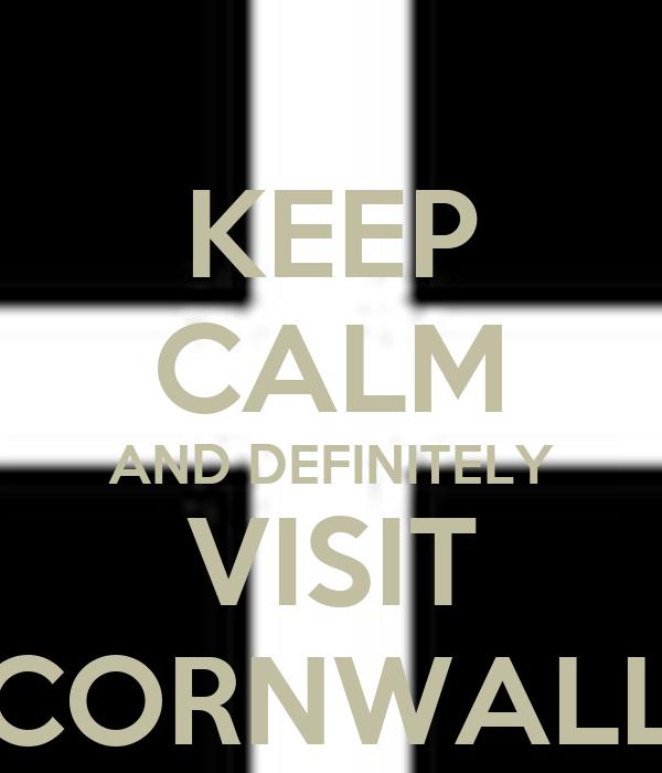 KEEP CALM AND DEFINITELY VISIT CORNWALL