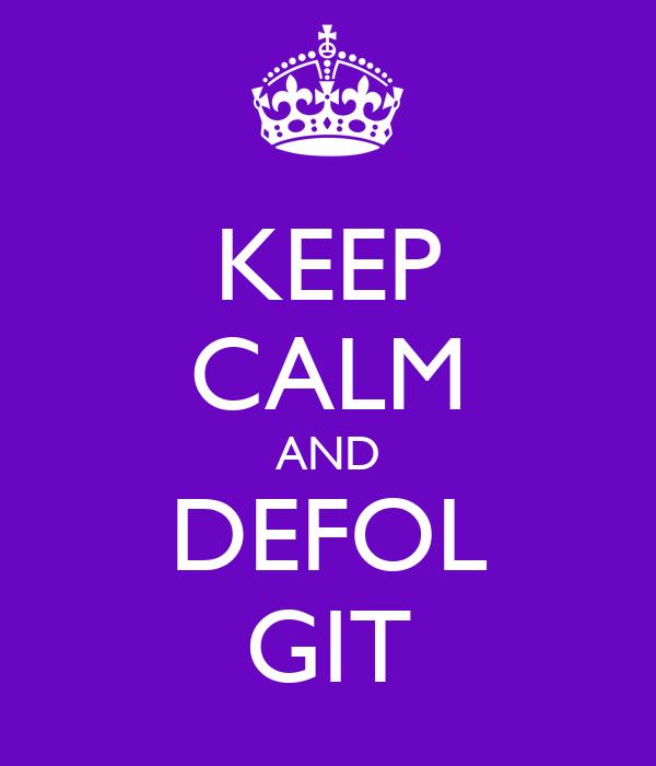 KEEP CALM AND DEFOL GIT