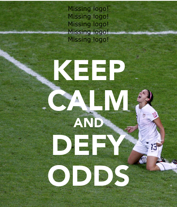KEEP CALM AND DEFY ODDS