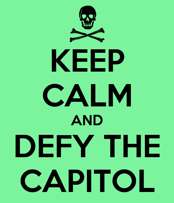 KEEP CALM AND DEFY THE CAPITOL