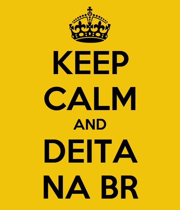 KEEP CALM AND DEITA NA BR