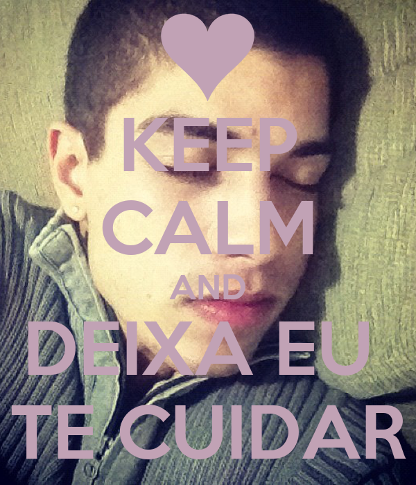 KEEP CALM AND DEIXA EU  TE CUIDAR