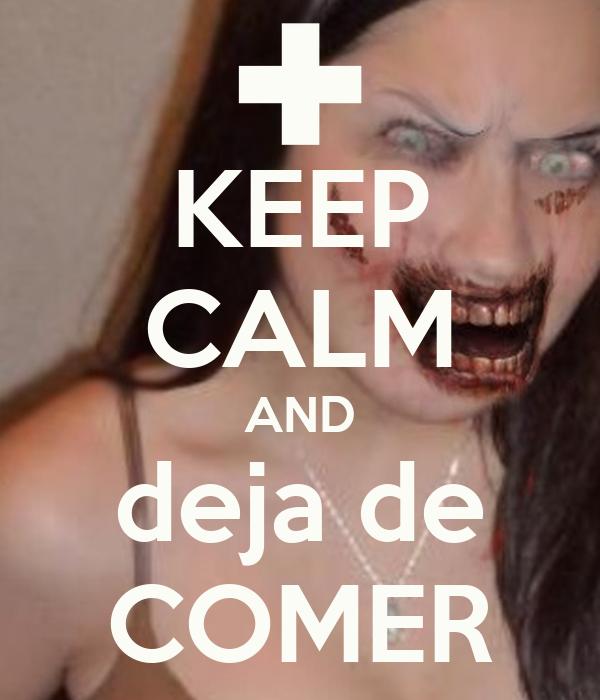 KEEP CALM AND deja de COMER