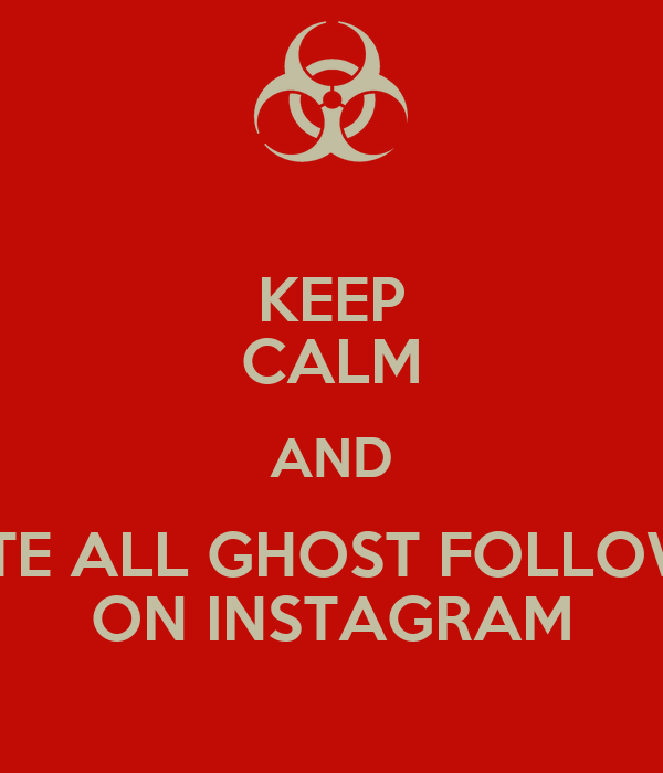 Keep calm and delete all ghost followers on instagram poster judy keep calm and delete all ghost followers on instagram ccuart Images