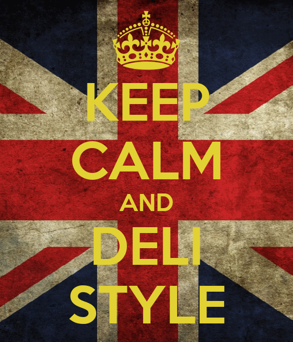 KEEP CALM AND DELI STYLE