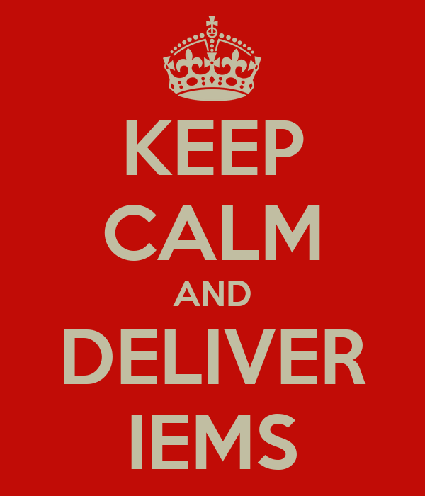 KEEP CALM AND DELIVER IEMS