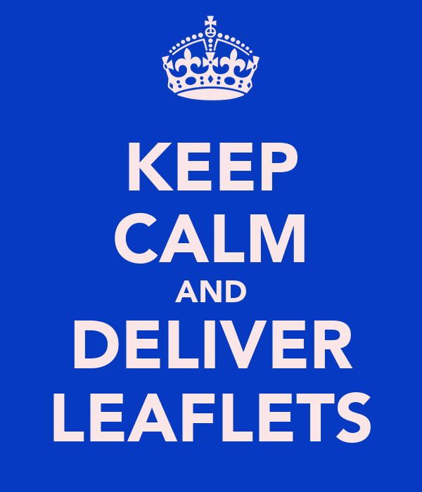 KEEP CALM AND DELIVER LEAFLETS