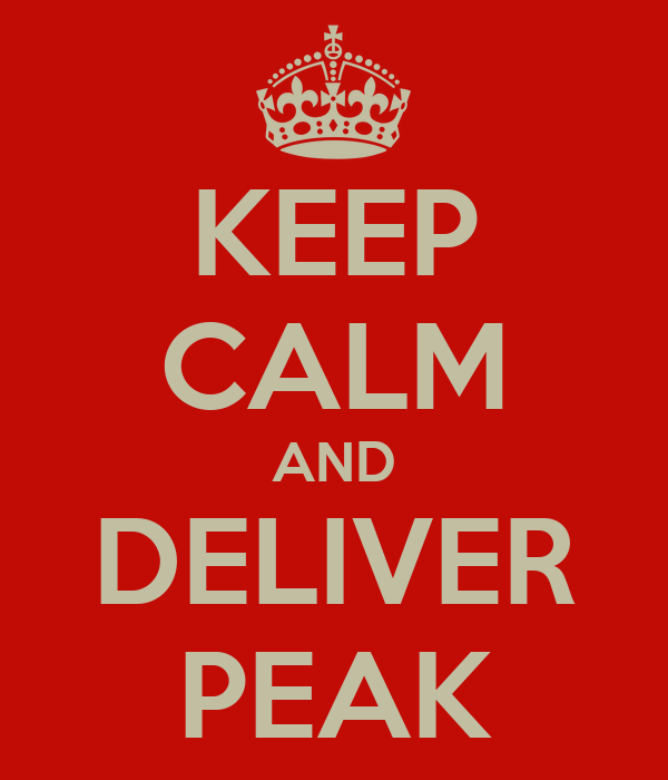 KEEP CALM AND DELIVER PEAK