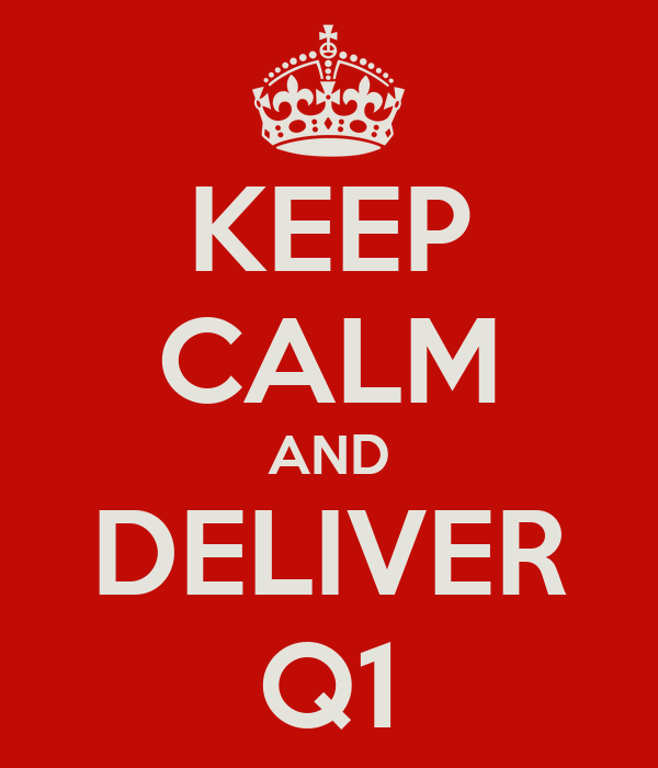 KEEP CALM AND DELIVER Q1
