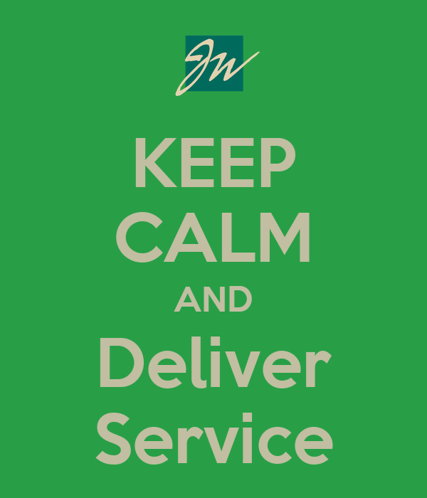 KEEP CALM AND Deliver Service