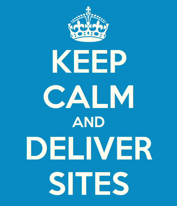 KEEP CALM AND DELIVER SITES