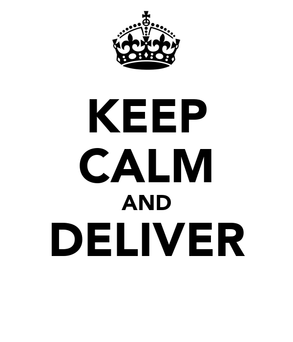 KEEP CALM AND DELIVER