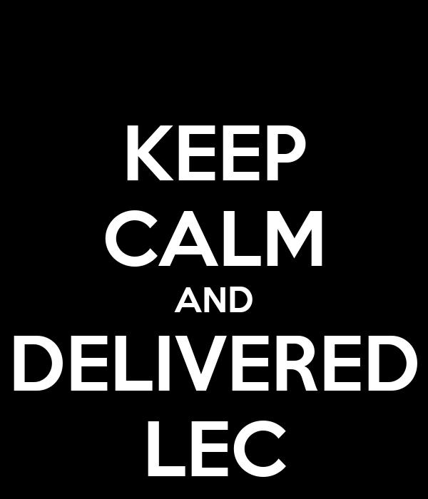 KEEP CALM AND DELIVERED LEC
