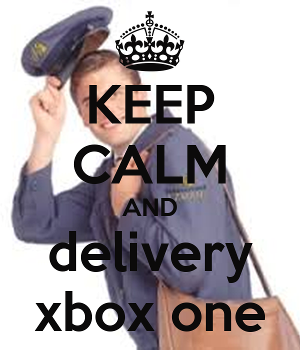 KEEP CALM AND delivery xbox one