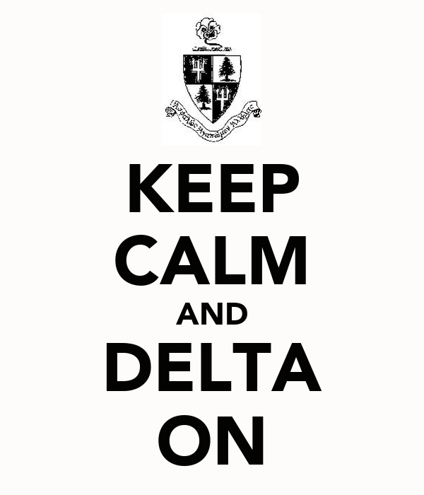 KEEP CALM AND DELTA ON