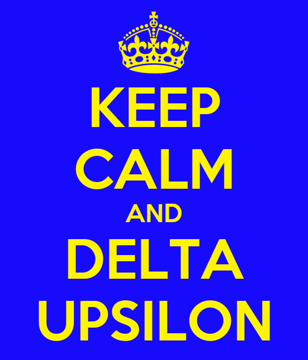 KEEP CALM AND DELTA UPSILON