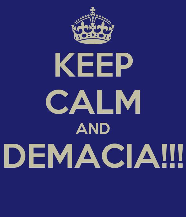 KEEP CALM AND DEMACIA!!!
