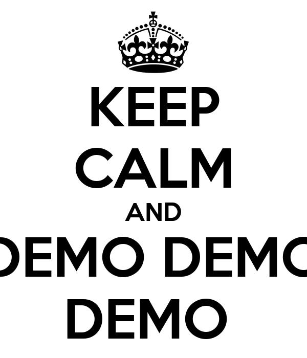 keep calm and demo demo demo poster danni keep calm o matic