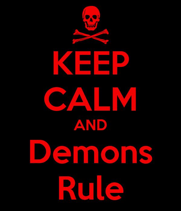 KEEP CALM AND Demons Rule