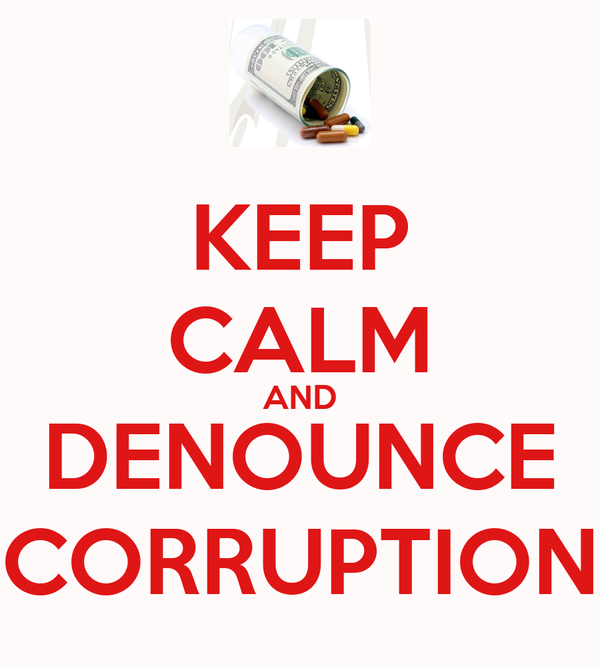 KEEP CALM AND DENOUNCE CORRUPTION
