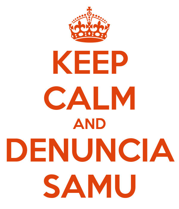 KEEP CALM AND DENUNCIA SAMU