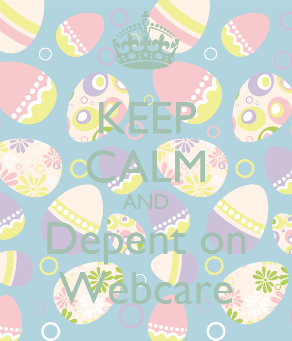KEEP CALM AND Depent on Webcare